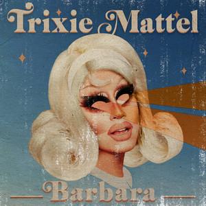 Barbara - Trixie Mattel