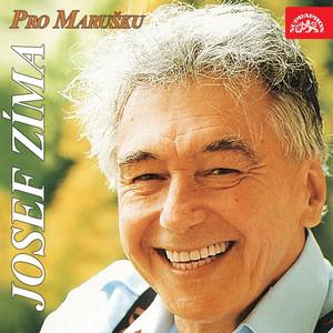 Josef Zíma - Pro Marušku (Singly 1969-1972)