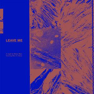Leave Me (feat. Marc E. Bassy)
