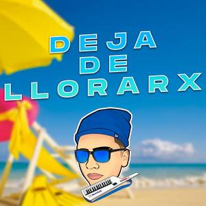 Deja De Llorarx