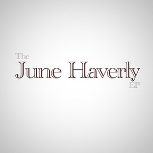 The June Haverly EP - Troye Sivan