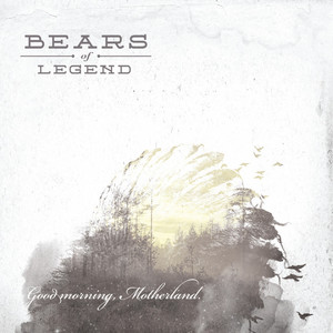Good Morning Motherland - Bears Of Legend