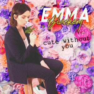 Cute Without You - Emma Blackery