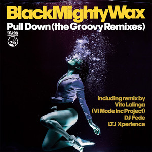 Pull Down (The Groovy Remixes)