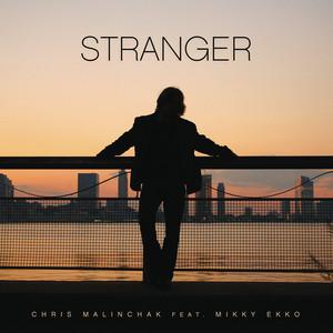 Stranger (feat. Mikky Ekko) by Chris Malinchak, Mikky Ekko