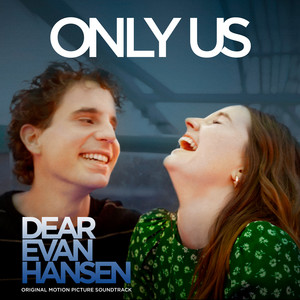 """Only Us (From The """"Dear Evan Hansen"""" Original Motion Picture Soundtrack)"""