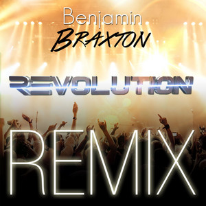 Revolution - French Extended Mix by Benjamin Braxton