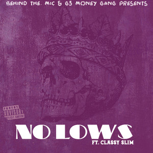 No Lows (feat. Classy Slim)