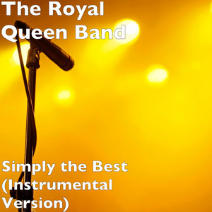 Simply the Best (Instrumental Version) by The Royal Queen Band