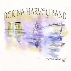 Rove and Go - Derina Harvey Band