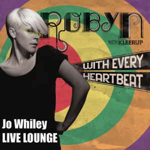 With Every Heartbeat - Jo Whiley Radio 1 Live Lounge by Robyn