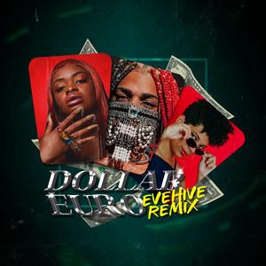 Dollar Euro (Evehive Remix)