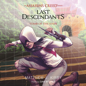 Tomb of the Khan - Last Descendants: An Assassin's Creed Novel Series, Book 2 (Unabridged) Audiobook free download