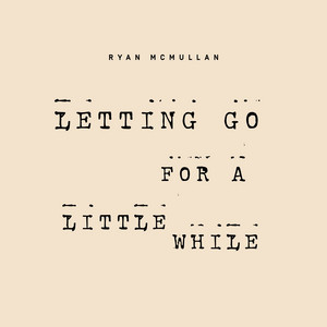 Letting Go for a Little While