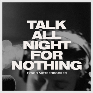 Talk All Night for Nothing (Live)