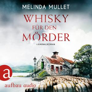 Whisky für den Mörder - Abigail Logan ermittelt, Band 2 (Ungekürzt) Audiobook