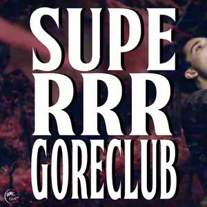 Superrrgoreclub