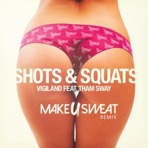 Shots & Squats (Make U Sweat Remix)