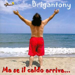Ma Se Il Caldo Arriva... - Brigantony