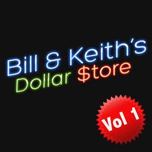 Bill & Keith's Dollar Store, Vol. 1