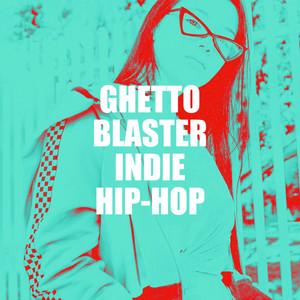 Ghetto Blaster Indie Hip-Hop album