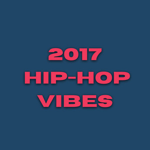 2017 Hip-Hop Vibes