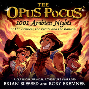 The Opus Pocus: 1001 Arabian Nights, or the Princess, the Pirate and the Baboon!