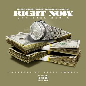 Right Now (Remix) (feat. Future, Fabolous & Jadakiss)
