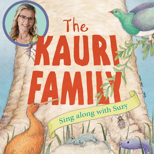 The Kauri Family (Sing along with Suzy)