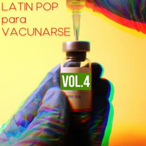 Latin Pop Para Vacunarse Vol. 4