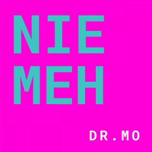 Nie meh by Dr. Mo