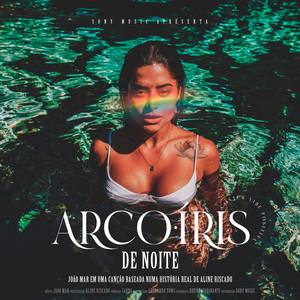 Arco-Íris de Noite by João Mar, Aline Riscado