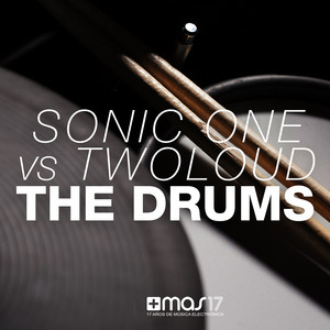 The Drums (Sonic One vs. Twoloud)