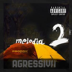 MELODIA AGRESSIVA 2