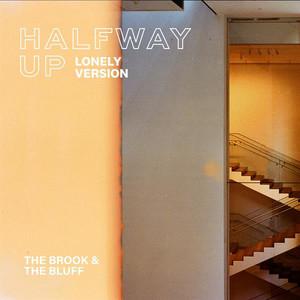 Halfway Up - Lonely Version
