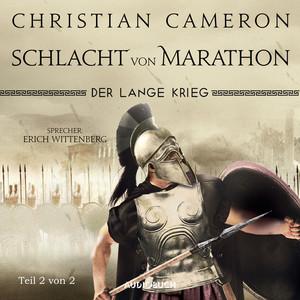 Der lange Krieg - Schlacht von Marathon, Teil 2 von 2 - Die Perserkriege, Band 2 (Ungekürzt) Audiobook