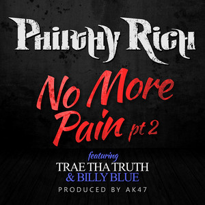 No More Pain, Pt. 2 (feat. Trae Tha Truth & Billy Blue)