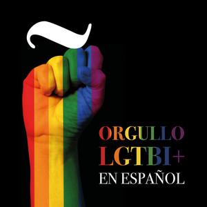 ORGULLO LGTBI+ EN ESPAÑOL by Various Artists