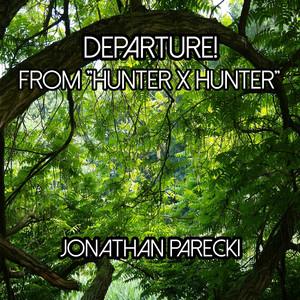 Key Bpm For Departure From Hunter X Hunter By Jonathan Parecki Tunebat