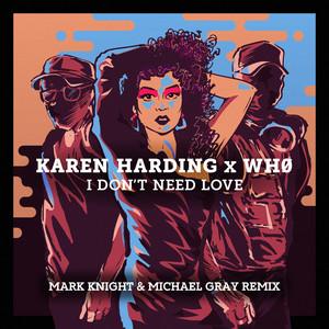 Karen Harding x Wh0 · I don't need love (Mark Knight & Michael Gray Remix)
