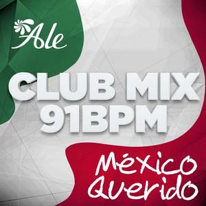 México Querido (Club Mix) [91BPM]