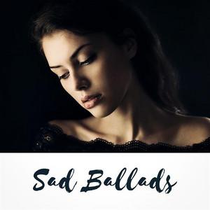 Sad Ballads