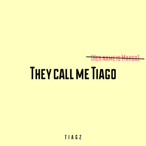 They Call Me Tiago (Her Name Is Margo) cover art