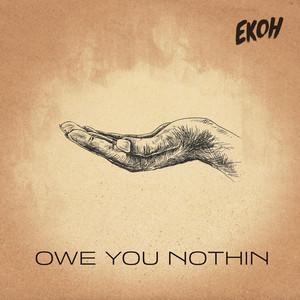Owe You Nothin'