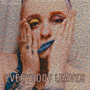 Everybody Leaves - Abbey Glover