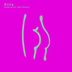 Pills (Population One Remix)