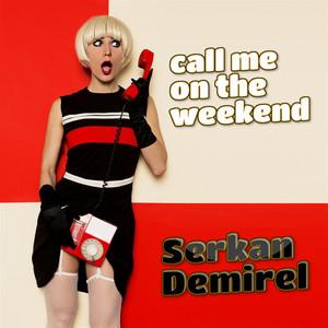 Serkan Demirel – Call Me On The Weekend (Studio Acapella)