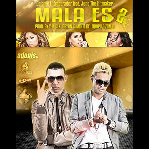 "Mala Es 2 (feat. Juno ""The Hitmaker"")"