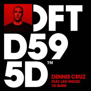 Dennis Cruz ft Leo Wood – To Burn (Studio Acapella)