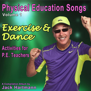 Physical Education Songs, Vol. 1: Exercise & Dance
